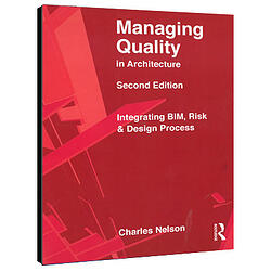 Managing Quality in Architecture, Second Edition