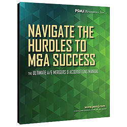 Navigate the Hurdles To M&A Success: The Ultimate A/E Mergers & Acquisitions Manual