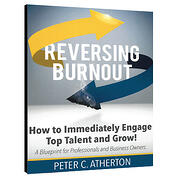 Reversing Burnout. How to Immediately Engage Top Talent and Grow!