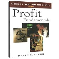 Maximizing Engineering Firm Profits: Profit Fundamentals