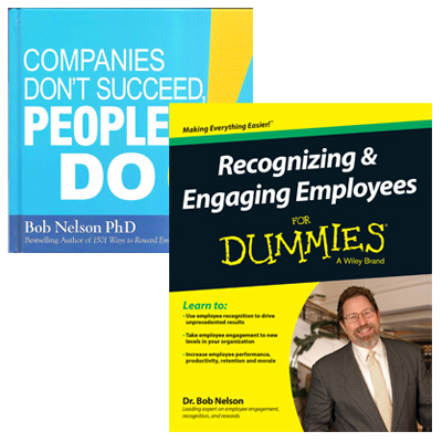Companies Don't Succeed, People Do! & Recognizing and Engaging Employees for Dummies