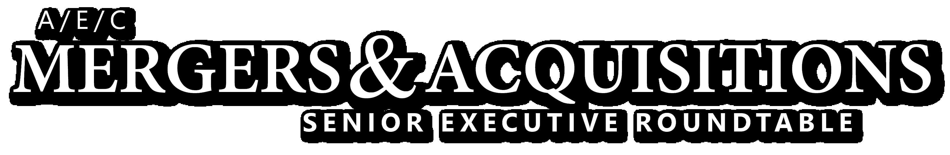 A/E/C Mergers & Acquisitions Roundtable